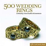 500 Wedding Rings, Marthe Le Van and Lark Books Staff, 1600590543