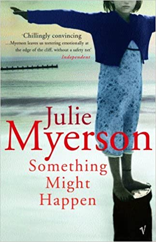 Something Might Happen by JULIE MYERSON (2004-08-01)