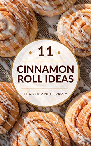 11 Cinnamon  Roll Ideas by [Lockett, Kevin]