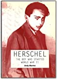 Herschel: The Boy Who Started World War II by Andy Marino front cover