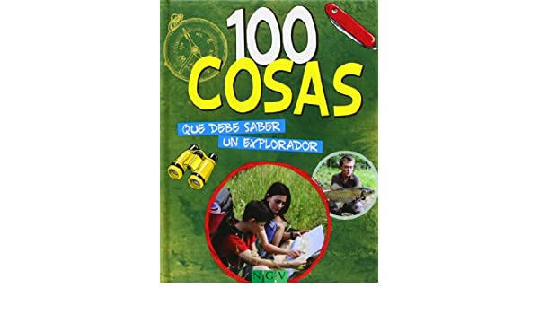 100 COSAS QUE DEBE SABER UN EXPLORADOR.(100 COSAS): Varios: 9783862338467: Amazon.com: Books