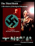 The Third Reich, a Revolution of Ideological Inhumanity, Everette Lemons, 1466328428