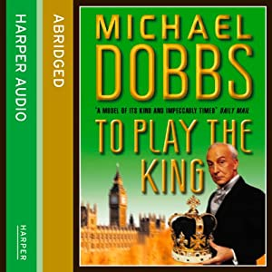 To Play the King Audiobook