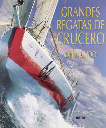 Grandes Regatas de Cruceros del Mundo (Spanish Edition) by Blume