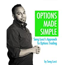 Options Made Simple: Sang Lucci's Approach To Options Trading