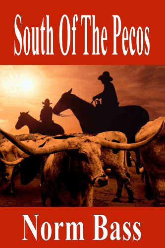 - South Of The Pecos (Life on the Pecos Book 1)