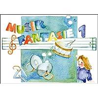 Musik Fantasie - Schülerheft 1: Eine fantasievolle musikalische Früherziehung. Das einzige Lehrkonzept mit jährlichen Updates! Ein Kinder-Aktivprogramm für Augen, Ohren, Herz und Hände.