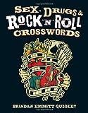 Sex, Drugs and Rock 'n' Roll Crosswords, Brendan Emmett Quigley, 1402772130