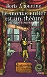 Le monde entier est un théâtre par Akounine