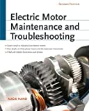 Electric Motor Maintenance and Troubleshooting, 2nd Edition by Augie Hand (2011-07-04)