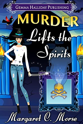 Murder Lifts the Spirits: a paranormal cozy msytery (Petra Paranormal Mysteries Book 2) by [Morse, Margaret C.]
