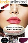Homemade Lip Balm: Fun And Unique DIY...