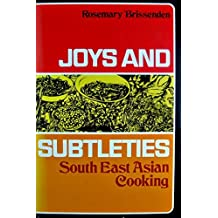 Joys and subtleties;: South East Asian cooking