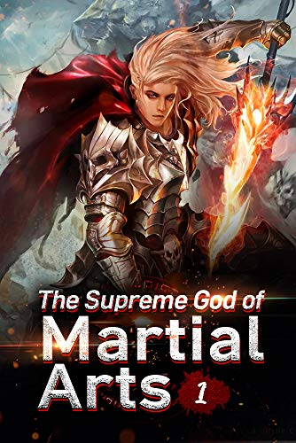 - The Supreme God of Martial Arts 1: Stronger Than You've Imagined