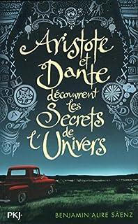 Aristote et Dante découvrent les secrets de l'Univers, Sáenz, Benjamin Alire