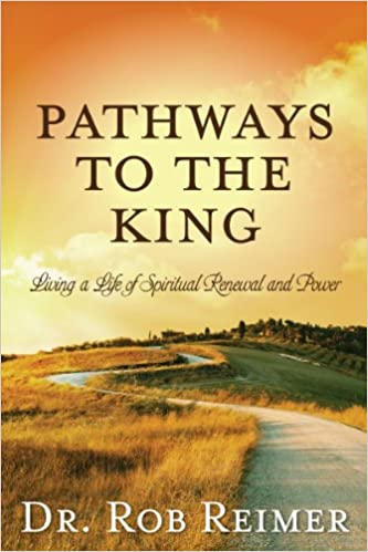 Read online Pathways to the King: - Living a Life of Spiritual Renewal and Power PDF