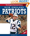 New England Patriots New & Updated Edition: The Complete Illustrated History