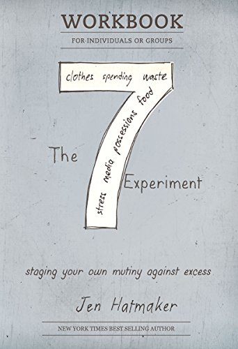 7 Experiment: Staging Your Own Mutiny Against Excess (The 7 Experiment Book 2)