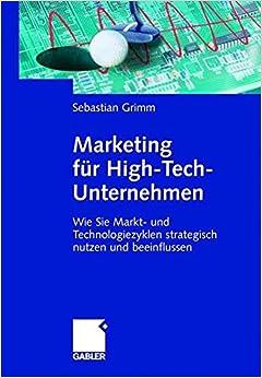 Book Marketing für High-Tech-Unternehmen: Wie Sie Markt- und Technologiezyklen strategisch nutzen und beeinflussen