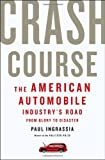 Crash Course, Paul Ingrassia, 1400068630