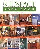 Taunton's Kidspace Idea Book, Wendy A. Jordan, 156158617X