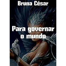 Para governar o mundo (Portuguese Edition)