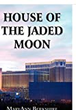House of the Jaded Moon, Maryann Berkshire, 1451233639