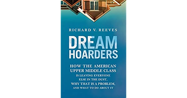 Amazon.com: Dream Hoarders: How the American Upper Middle ...