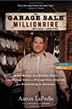 The Garage Sale Millionaire, Aaron LaPedis, 1118370546