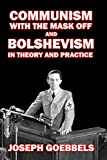 Communism with the Mask Off and Bolshevism in Theory and Practice