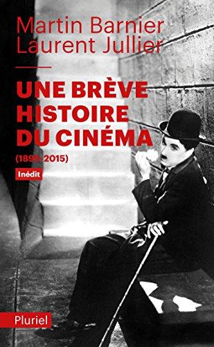 Une brève histoire du cinéma: (1895-2015) (Pluriel) (French Edition)