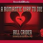 A Romantic Way to Die: A Dan Rhodes Mystery, Book 11 | Bill Crider