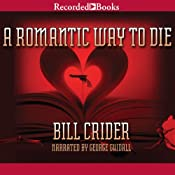 A Romantic Way to Die: A Dan Rhodes Mystery, Book 11 | Bill Crider