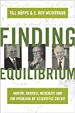 Finding Equilibrium : Arrow, Debreu, Mckenzie and the Problem of Scientific Credit, Dppe, Till and Weintraub, E. Roy, 0691156646