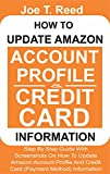 #6: How To Update Amazon Account Profile And Credit Card Information: Step by Step Guide With Screenshots On How To Update Your Amazon Account Profile And Credit Card (Payment Method) Information