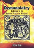 Demonolatry: An Account of the Historical Practice of Witchcraft (Dover Occult)