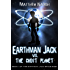 Earthman Jack vs. The Ghost Planet (Earthman Jack Space Saga Book 1)