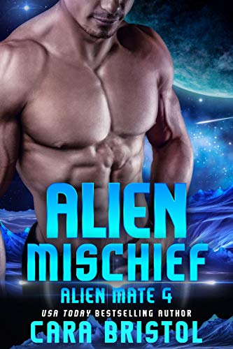 Alien Mischief (Alien Mate Book 4)