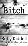 Bitch - Three erotic short stories of female submission
