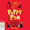 Poppy Pym and the Pharaoh's Curse: Poppy Pym, Book 1 Audiobook by Laura Wood Narrated by Amy Enticknap