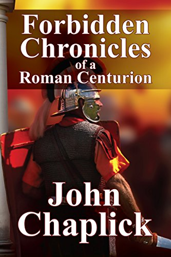 Forbidden Chronicles of a Roman Centurion by [Chaplick, John]