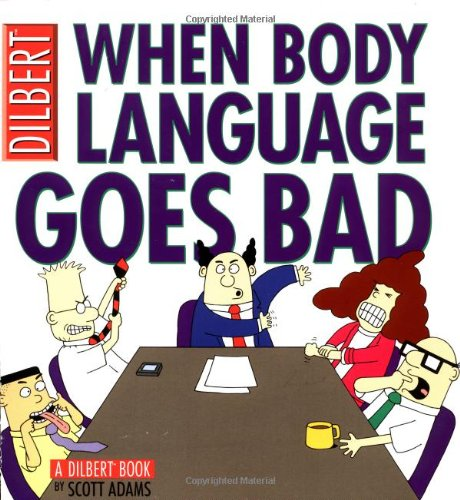 When Body Language Goes Bad: A Dilbert Book by Andrews McMeel Publishing
