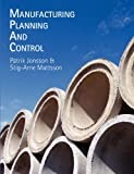 Manufacturing, Planning and Control, Patrik Jonsson and Stig-Arne Mattsson, 0077117395