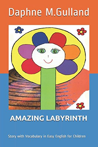 AMAZING LABYRINTH: Story with Vocabulary in Easy English for Children