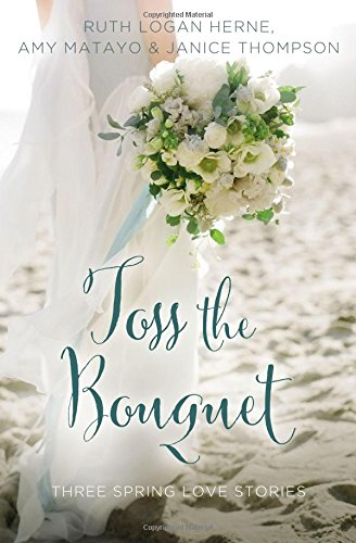 Toss the Bouquet: Three Spring Love Stories (A Year of Weddings Novella) (Toss Single)
