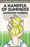 A Handful of Summers, Gordon Forbes, 0671661833