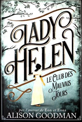 Lady Helen - Tome 1 : Le club des mauvais jours d'Alison Goodman 51GvEgVshCL