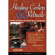 Healing Centers And Retreats: Healthy Getaways For Every Body And Budget