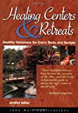 DEL-Healing Centers and Retreats: Healthy Getaways for Every Body and Budget