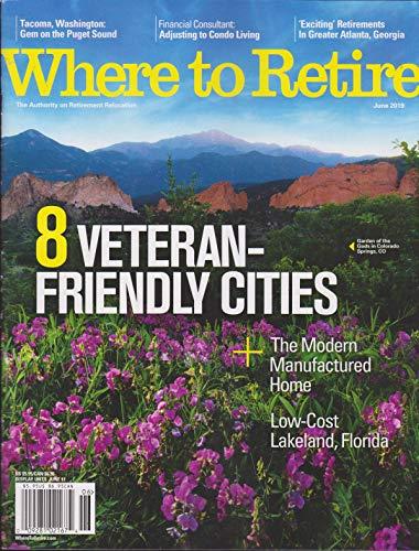 Where To Retire Magazine June 2019 (Where To Retire Magazine)